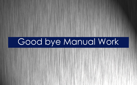 Good bye Manualwork